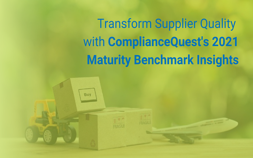 Correct Text_ Transform Supplier Quality With ComplianceQuest's 2021 Maturity Benchmark Insights