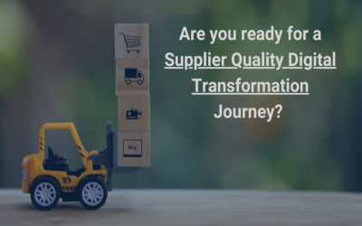 Are you ready for a Supplier Quality Digital Transformation Journey?